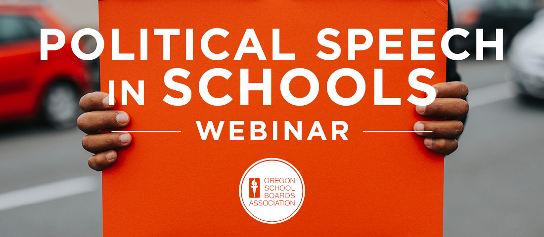"child's hands holding an orange sign with the words ""politial speech in schools webinar OSBA"""