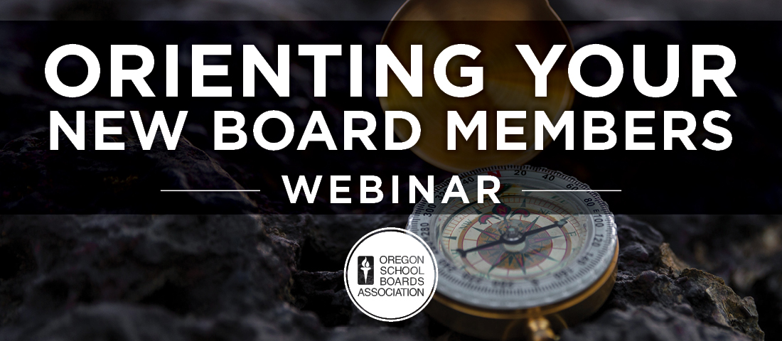 2021 Orienting Your New Board Members Webinar